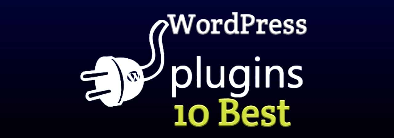 Best WordPress Plugins 2019 - 10 Must Have Plugins for a
